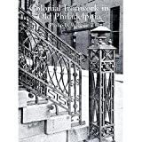 Colonial Ironwork in Old Philadelphia, Philip B. Wallace, 0486220796