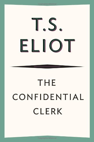 The Confidential Clerk by T.S. Eliot