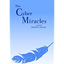 The Cyber Miracles (The Maeve Kenny Series Book 1)
