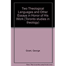 Two Theological Languages and Other Essays in Honor of His Work