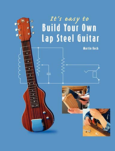 It's easy to Build Your Own Lap Steel -