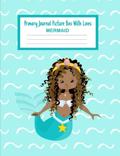 """Primary Journal Picture Box With Lines : Mermaid: Composition Journal Notebook Draw Top Write Bottom: Biracial Mermaid Illustration : Creative Story Papers – 8.5""""x11"""" 150 pages/75 sheets"""