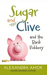 Sugar and Clive and the Bank Robbery: A Dogwood Island Animal Adventure (Dogwood Island Animal Adventures) (Volume 2)