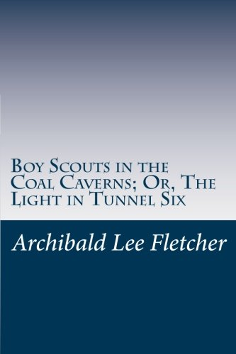 Download Boy Scouts in the Coal Caverns; Or, The Light in Tunnel Six ebook