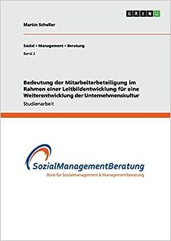 Bedeutung der Mitarbeiterbeteiligung im Rahmen einer Leitbildentwicklung für eine Weiterentwicklung der Unternehmenskultur