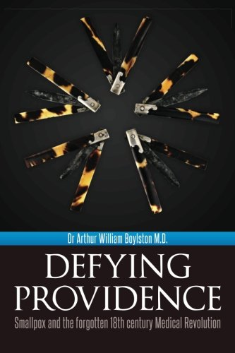 Read Online Defying Providence: Smallpox and the forgotten 18th century Medical Revolution ebook