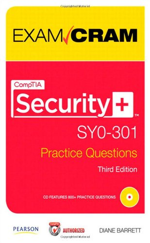 CompTIA Security+ SY0-301 Practice Questions Exam Cram (3rd Edition)