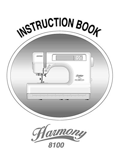 (Janome Spare Part Harmony 8100 Sewing Machine Instruction Manual Reprint)