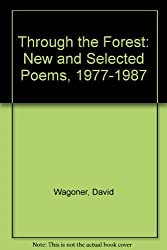 Through the Forest: New and Selected Poems, 1977-1987