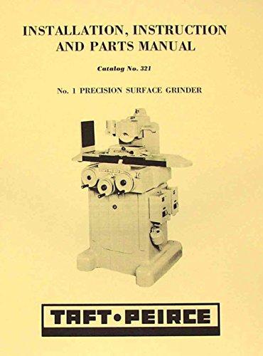 TAFT-PEIRCE 321 No. 1 Surface Grinder Cat# 321 Operator's & Part Manual - Operators Manual Cat