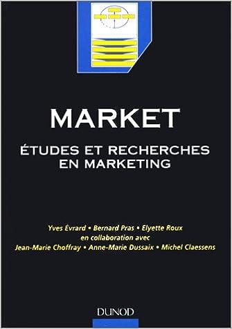 Téléchargement Market : Etudes et recherches en marketing, fondements, méthodes pdf epub