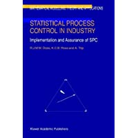 Statistical Process Control in Industry: Implementation and Assurance of SPC (Mathematical Modelling: Theory and Applications)
