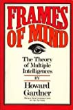 Frames of Mind, Howard Gardner, 0465025099