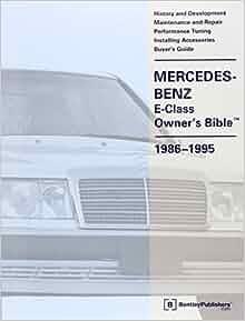 Mercedes benz e class owners bible 1986 1995 bentley publishers mercedes benz e class owners bible 1986 1995 bentley publishers 9780837602301 amazon books fandeluxe Gallery