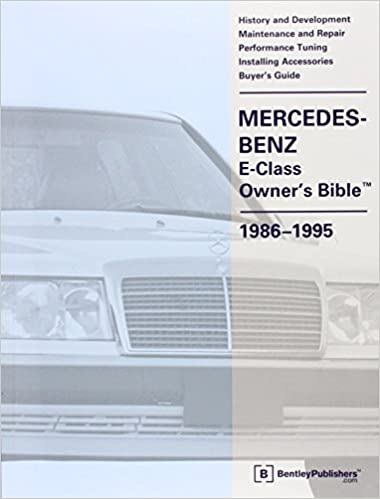 Mercedes benz e class owners bible 1986 1995 bentley publishers mercedes benz e class owners bible 1986 1995 bentley publishers 9780837602301 amazon books fandeluxe Gallery
