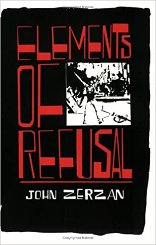 ZERZAN ELEMENTS OF REFUSAL PDF DOWNLOAD