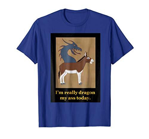 (Dragon Dragging my Ass)