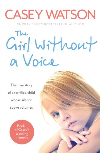 The Girl Without A Voice (Casey's Teaching Memoirs)