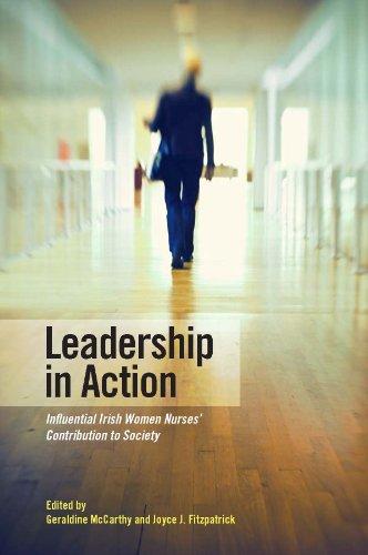 Leadership in Action: Influential Irish Women Nurses' Contribution to Society