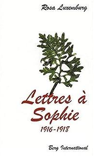 Lettres à Sophie : 1916-1918, Luxemburg, Rosa