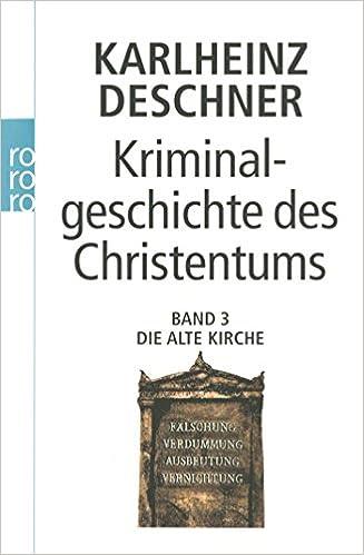 Kriminalgeschichte des Christentums: Die