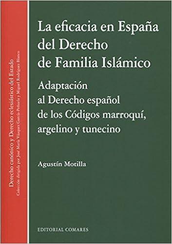 Eficacia en España del Derecho de Familia Islámico,La: Amazon.es: Motilla de la Calle, Agustín: Libros