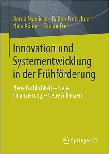 Innovation und Systementwicklung in der Frühförderung: Neue Fachlichkeit - Neue Finanzierung - Neue Allianzen