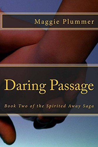 Book: Daring Passage - Book Two of the Spirited Away Saga by Maggie Plummer