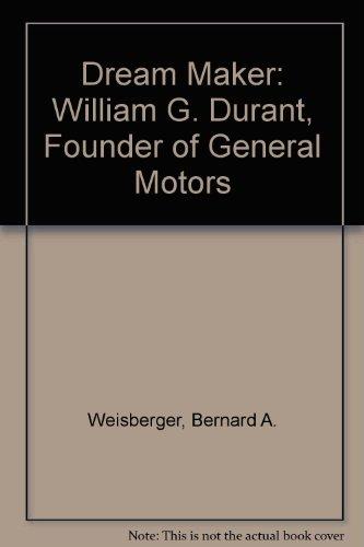 dream-maker-william-c-durant-founder-of-general-motors