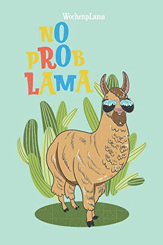 WochenpLama: No Problama Lama, DIN A 5 Wochenplaner, eckiger Buchrücken, 150 Seiten mit To Do Listen & freien Flächen für deine Notizen, Skizzen, ... im Lama & Alpaka Design (German Edition) (Süße Brillen Für Teenager)