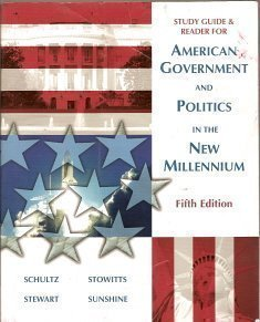 Study Guide & Reader For American Government and Politics In the New Millennium Fifth Edition