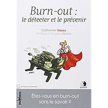 BURN-OUT: LE DÉTECTER ET LE PRÉVENIR N.É.