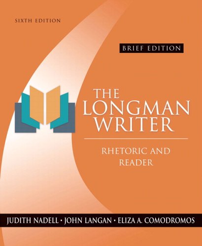 The Longman Writer: Rhetoric and Reader, Brief Edition (6th Edition)