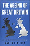 The Ageing of Great Britain: Grey Nightmare or the
