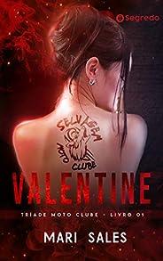 Valentine (Tríade Moto Clube Livro 1)