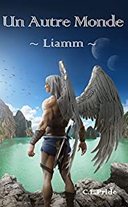 Un Autre Monde: Liamm (T.2) (French Edition)