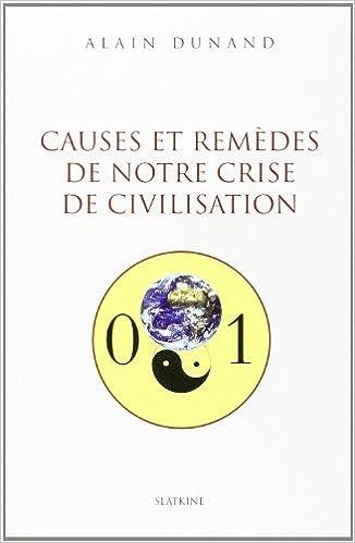Téléchargement Causes et remèdes de notre civilisation pdf