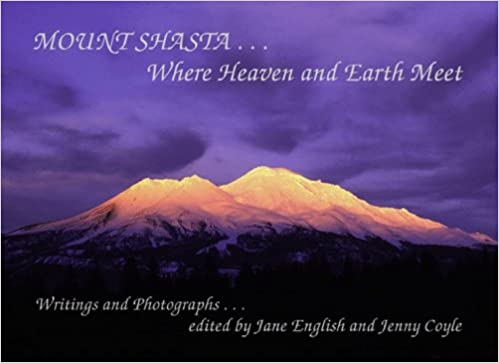 Mount Shasta: Where Heaven and Earth Meet by Jane English (June 19,1995)