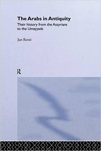 The Arabs in Antiquity: Their History from the Assyrians to the Umayyads
