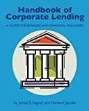 Handbook of Corporate Lending: A Guide for Bankers and Financial Managers