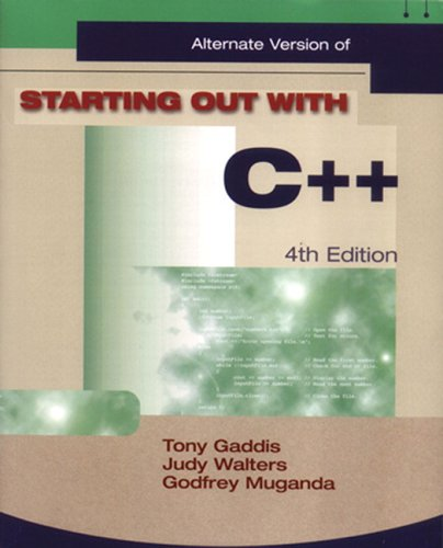 Starting Out with C++ Alternate (4th Edition)