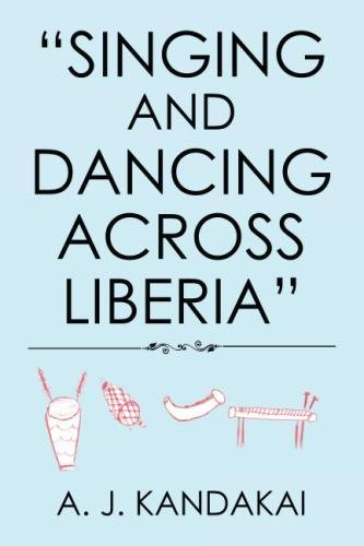 """Singing and Dancing Across Liberia"""