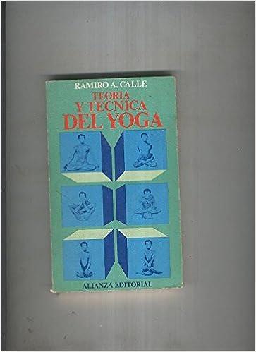 Amazon.com: Teoria y tecnica del Yoga: Ramiro A. Calle: Books