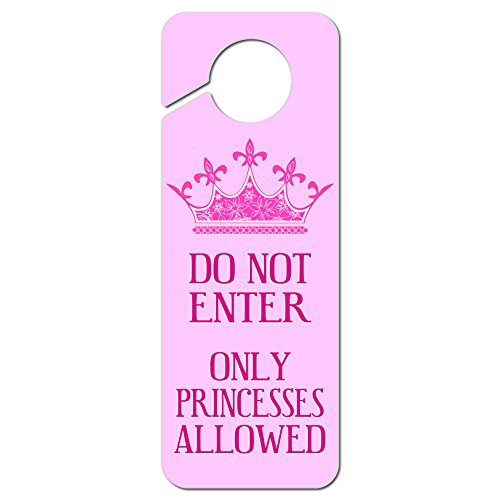 (Graphics and More Do Not Enter Only Princesses Allowed Plastic Door Knob Hanger Sign)