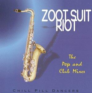 Chill Pill Dancers Zoot Suit Riot Amazon Com Music