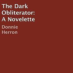 The Dark Obliterator