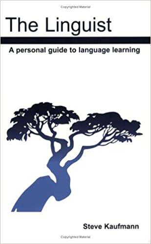 the linguist a personal guide to language learning steve kaufmann