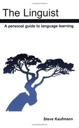 Download The Linguist: A Personal Guide to Language Learning PDF
