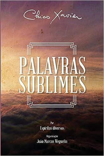 Palavras Sublimes (Primeiro Livro Da Serie Reformador ...