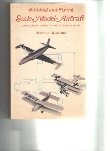 Building and Flying Scale Model Aircraft
